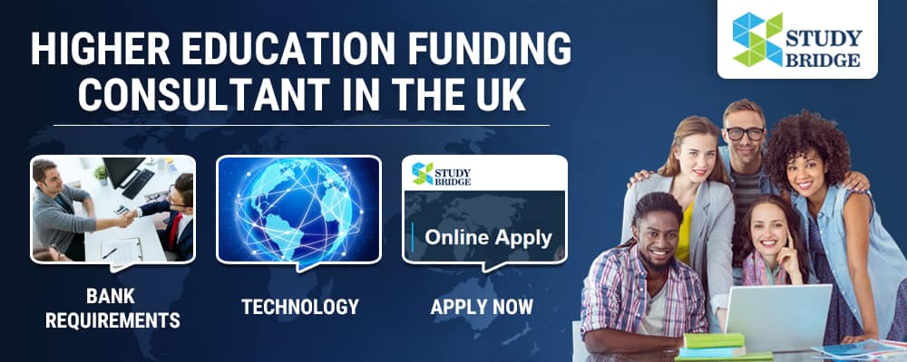 Higher Education Funding Consultant in the UK, Study Bridge