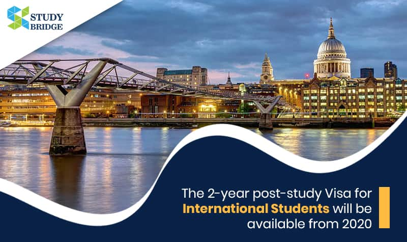 The 2-year post-study Visa for International Students will be available from 2020