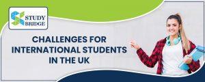Challenges For International Students In The UK