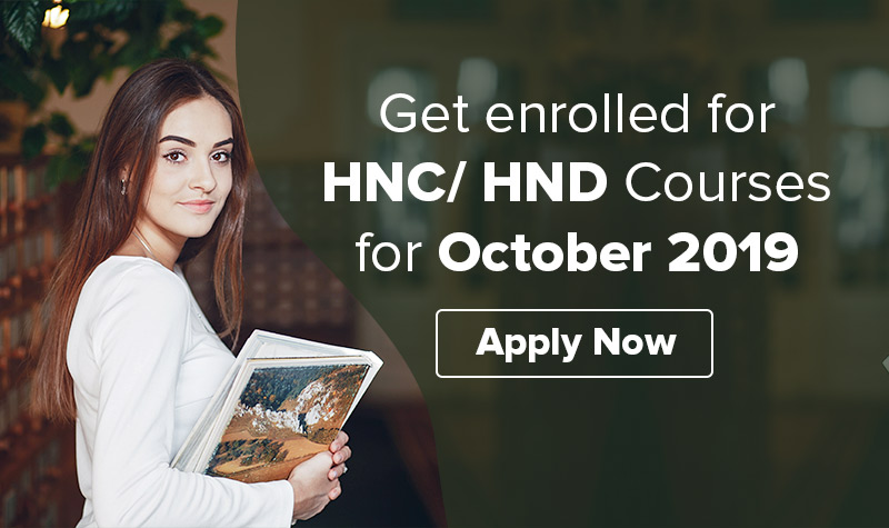 APPLY NOW! Get enrolled for HNC/ HND courses for October 2019.