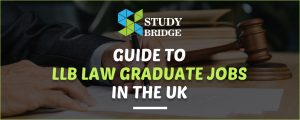 Guide to LLB Law Graduate Jobs in the UK