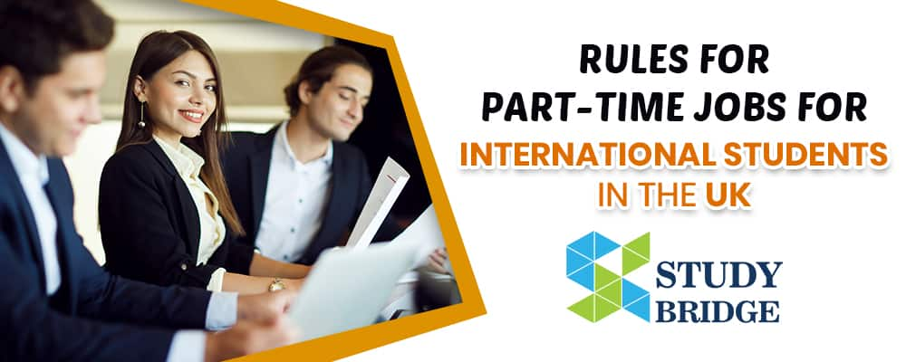 Rules For Part Time Jobs For International Students In the UK