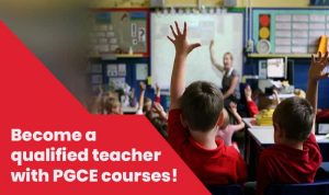 Become a qualified teacher with PGCE courses!