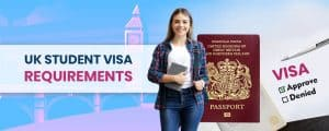 UK Student Visa Requirements